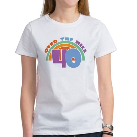 Over the Hill 40th Birthday Women's T-Shirt