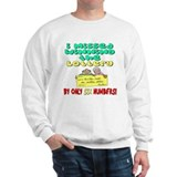 Winning The Lottery Sweatshirt