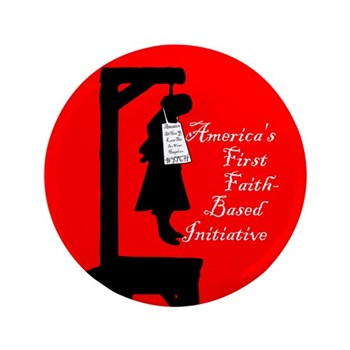 Salem Witch Trials: America's First Faith-Based Initiative (big 3.5 inch button)