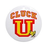 Cluck U Chicken University Ornament (Round)