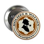 Holmes & Watson Troopers Button (10 pack)
