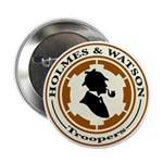 Holmes & Watson Troopers Button