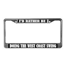 I'd Rather Be Doing West Coast Swing License Frame