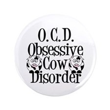 "Obsessive Cow Disorder 3.5"" Button"