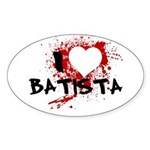 I Heart Batista Sticker (Oval 50 pk)