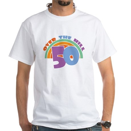 Over the Hill 50th Birthday White T-Shirt