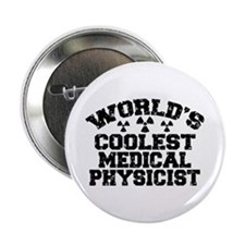 "World's Coolest Medical Physicist 2.25"" Button"