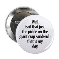 "Giant Crap Sandwich 2.25"" Button"