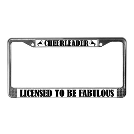 Cheerleader License to Be Fabulous License Frame