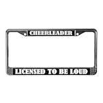 Cheerleader Licensed to Be Loud License Frame