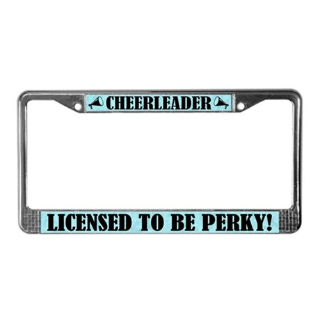 Cheerleader Licensed to be Perky License Frame