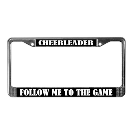 Cheerleader Follow Me to the Game License Frame