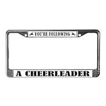 Cute You'r Following a Cheerleader License Frame