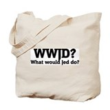 What would Jed do? Tote Bag