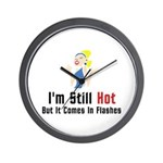 I'm Still Hot But It Comes In Flashes Clock