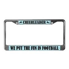 Cheerleader We put fun in football License Frame