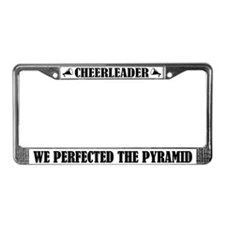 Cheerleader We Perfected the Pyramid License Frame