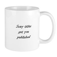 Sexy titles get you published Coffee Mug