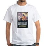 Pershing's Crusaders Poster Art (Front) White T-Sh