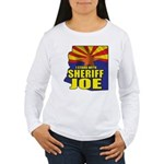 I Stand with Sheriff Joe Women's Long Sleeve T-Shi
