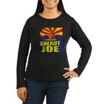 I Stand with Sheriff Joe Women's Long Sleeve Dark