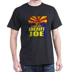 I Stand with Sheriff Joe Dark T-Shirt