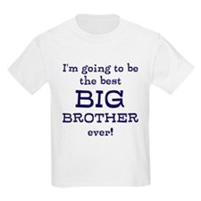 """I'm going to be the best BIG BROTHER ever!"" T-Shirt"