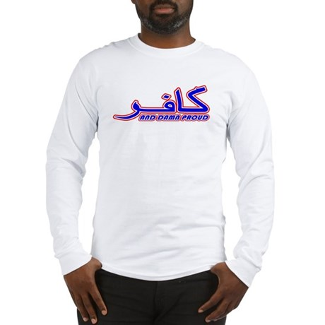 Proud Kafir (Infidel) Long Sleeve T-Shirt