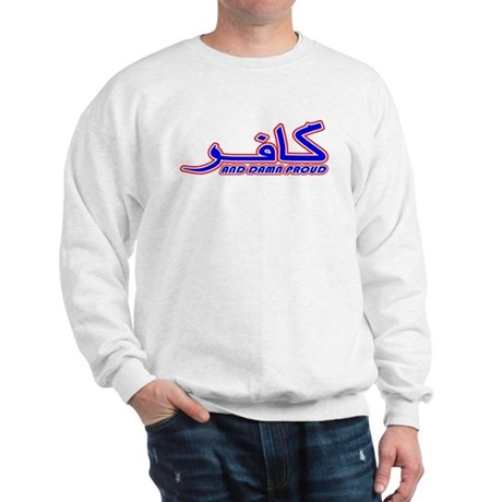 Proud Kafir (Infidel) Sweatshirt