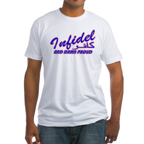 Proud Infidel (Kafir) Fitted T-Shirt