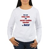 Relax, social studies teacher here T-Shirt
