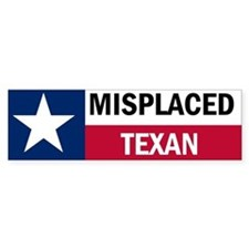 Misplaced Texan Bumper Sticker