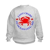 I got crabs in Ocean City Sweatshirt