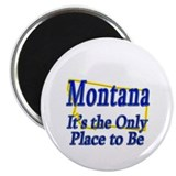 "Only Place To Be - Montana 2.25"" Magnet (10 pack)"