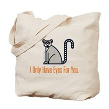 I Only Have Eyes For You Tote Bag