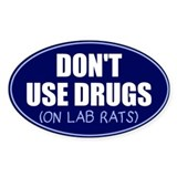 Don't use drugs on lab rats Decal