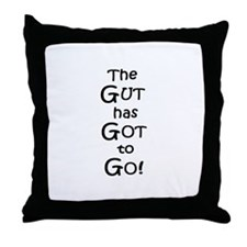 The GUT has GOT to GO! Throw Pillow