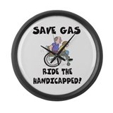 SAVE GAS, RIDE THE HANDICAPPE Large Wall Clock