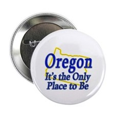 """Only Place To Be - Oregon 2.25"""" Button"""