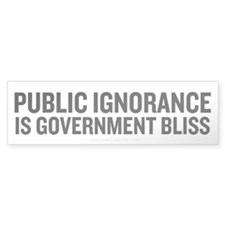 Public Ignorance Bumper Sticker