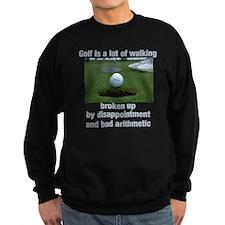 Golf is a lot of walking Sweatshirt