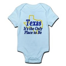 Only Place To Be - Texas Infant Bodysuit