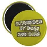 "Dogs and Idiots 2.25"" Magnet (100 pack)"