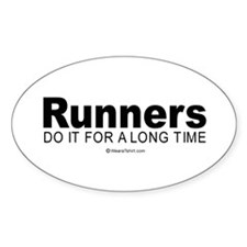Runners keep it up for hours - Oval Bumper Stickers