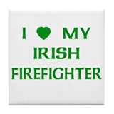 Love My Irish Firefighter Tile Coaster