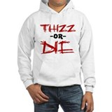 Thizz or Die [RED] Jumper Hoody