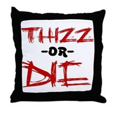 Thizz or Die [RED] Throw Pillow