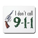I Don't Call 911 Mousepad