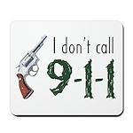 I Don't Call 911 Mousepad