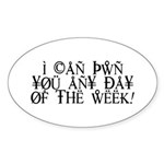 Pwn You Any Day Sticker (Oval 10 pk)